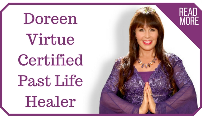 I am a Doreen Virtue Certified Past Life Healer